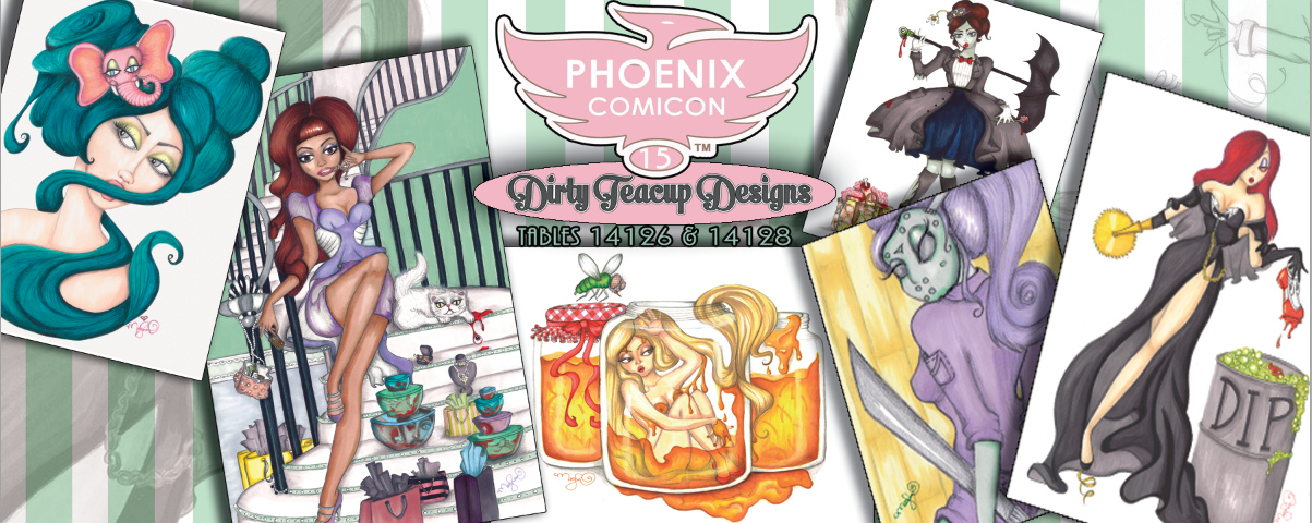 New Dirty Teacup Designs print for Phoenix Comicon!