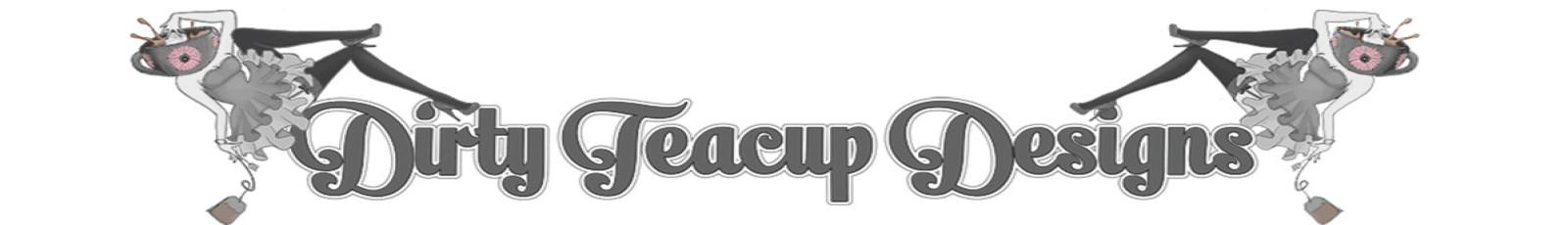 Dirty Teacup Designs